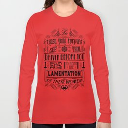 What is best in life... Long Sleeve T-shirt