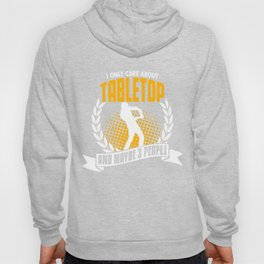 I Only Care About Tabletop Hoody