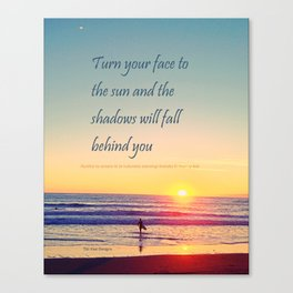 Turn your Face to the Sun and the Shadows will Fall Behind You - Maori Wisdom  - Surfer at Sunrise Canvas Print