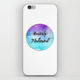 'Heavily Meditated' iPhone Skin