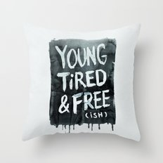 Too Old (and Too Young) for This Shit Throw Pillow