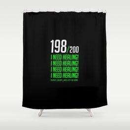 i need healing Shower Curtain