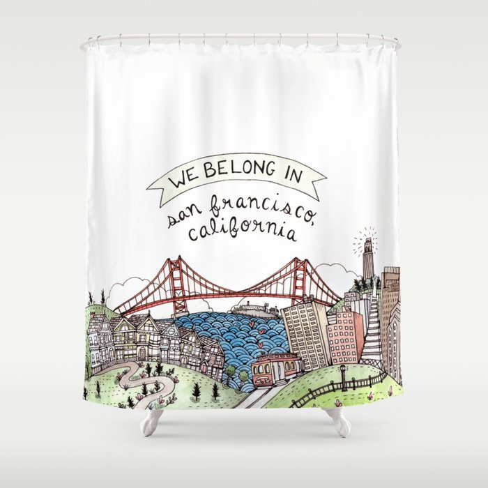 We Belong In San Francisco Shower Curtain By Bweeber
