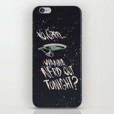 Yo, Grrrl... Wanna Nerd Out Tonight? iPhone Skin