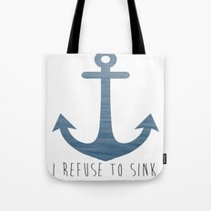 I Refuse to sink. Tote Bag