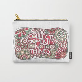 Collect Moments Not Things Carry-All Pouch