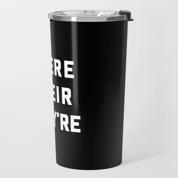 There Their They're Funny Quote Travel Mug