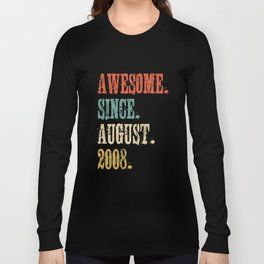 Awesome Since August 2008 10 Year Old Vintage Gift Long Sleeve T-shirt