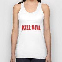 bill Tank Tops featuring Kill Bill by Osman SARGIN