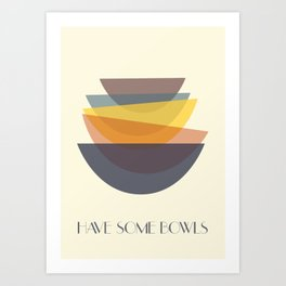 Have some bowls Art Print