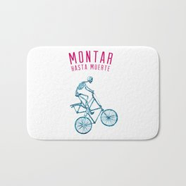 "Skeleton Bike - ""Montar Hasta Muerte"" Bath Mat"