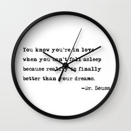 You know you're in love - Dr. Seuss quote Wall Clock