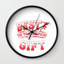 Anything Less Than Your Best Is Sacrificing A Gift Wall Clock