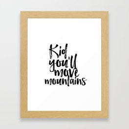 Kid You'll Move Mountains, Typography Wall Art, Cute Quote Print, Black & White Home Decor, Nursery Framed Art Print