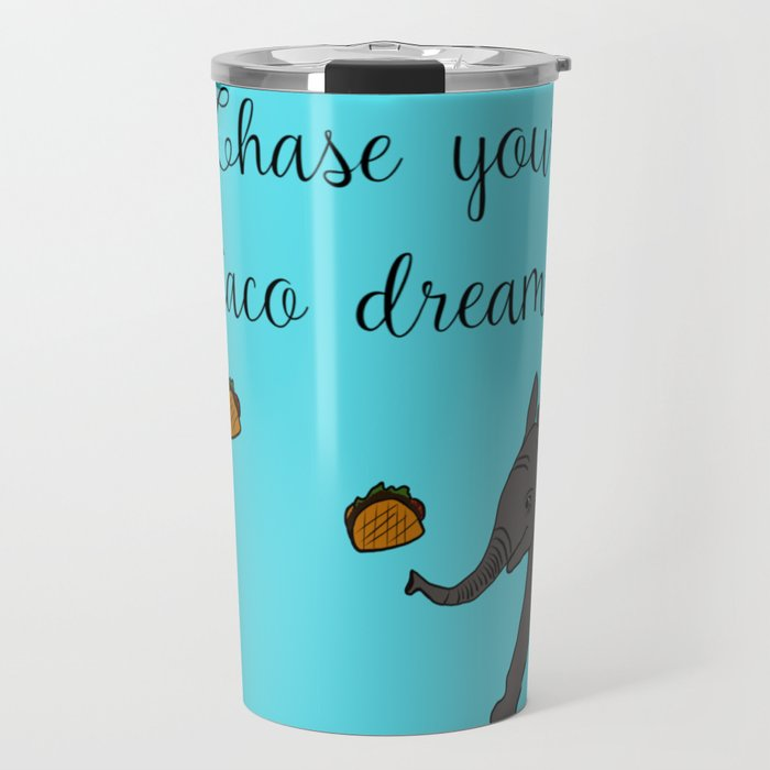 Baby Elephant Chase Your Taco Dreams! Travel Mug