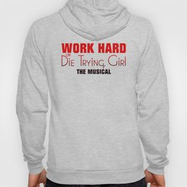 Work Hard or Die Trying Girl Hoody