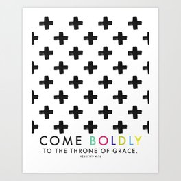 Come Boldly - Hebrews Art Print