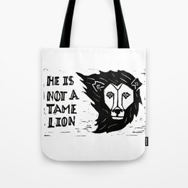 He is Not a Tame Lion Tote Bag