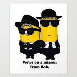 Mission from Bob Art Print