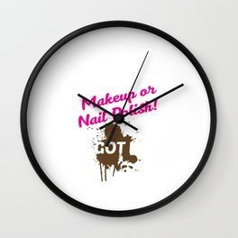 Country Gals Don't Need Makeup, We Need Mud Funny T-shirt Wall Clock