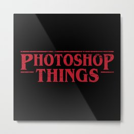 Photoshop Things Metal Print