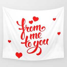 From me to you valentine love quote Wall Tapestry