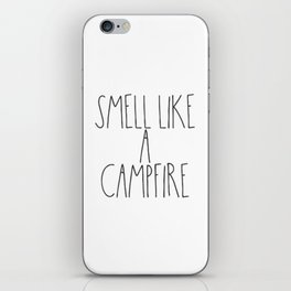 Smell Like a Campfire iPhone Skin