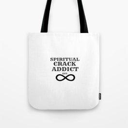 Spiritual Crack Addict Tote Bag