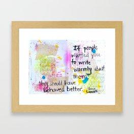 Behave Better Framed Art Print