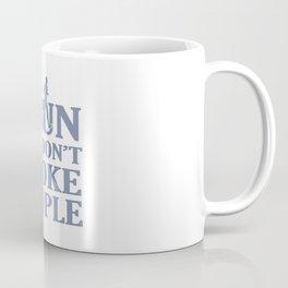 I RUN So I Don't Choke People Coffee Mug