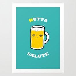 RUTTA SALUTE Art Print