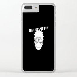 Believe It! - Naruto Clear iPhone Case