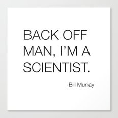 Ghostbusters Bill Murray Quote Canvas Print