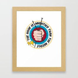 The Hook Is Mightier Than The Needle Framed Art Print