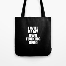 i will be my own hero funny quote Tote Bag