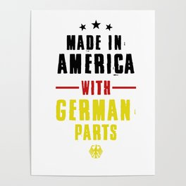 Made In America With German Parts Nationality German-American Gifts Poster