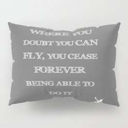 The Moment Where You Doubt You Can Fly Peter Pan Childrens Quote Pillow Sham