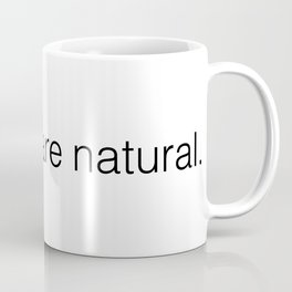 All Births Are Natural Coffee Mug