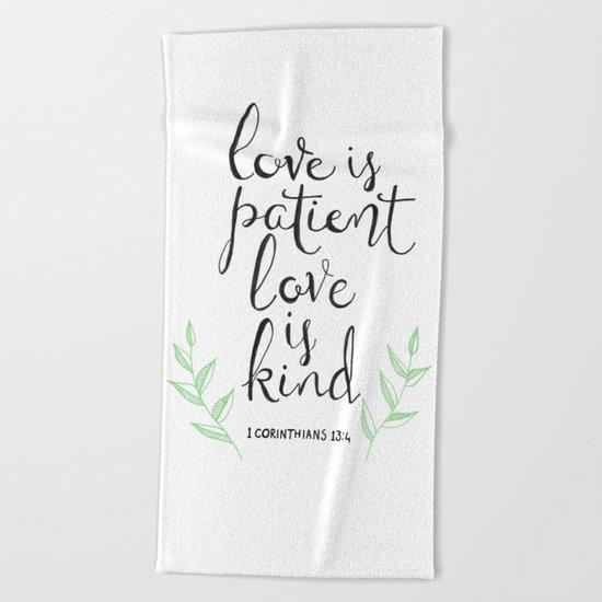 Love Is Patient, Love Is Kind Beach Towel