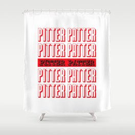Pitter Patter - Letter Kenny Shower Curtain