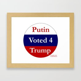 Putin Voted for Trump Framed Art Print