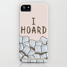 I Hoard Books iPhone Case