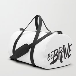 Be Brave Lettering Duffle Bag