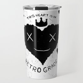 This Heart is in Retrograde Travel Mug