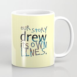 Our Story Drew Its Own Lines Coffee Mug