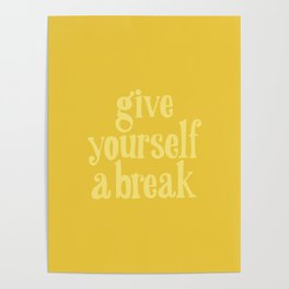Give Yourself a Break Poster