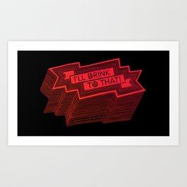 I'll Drink to That! (Red) Art Print