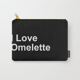 I Love Omelette Carry-All Pouch