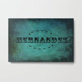 HERNANDEZ... Metal Print