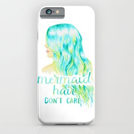 Mermaid Hair, Don't Care iPhone Case